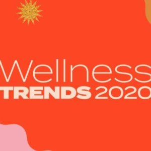 12 Health & Wellness Trends To Watch In 2020